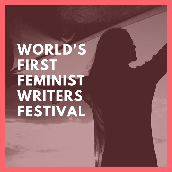 World's First Feminist Writers Festival
